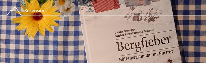 Bergfieber – Hüttenwartinnen im Portrait